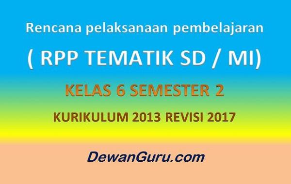 Download RPP Tematik SD Kelas 6 Semester 2 K13