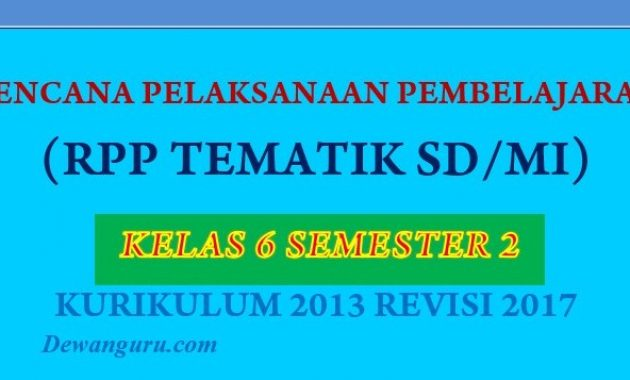 download rpp tematik sd/mi kelas 6 semester 2 k13