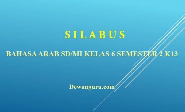 Silabus Bahasa Arab Mi Kelas 6 K13 Semester 2 Dewanguru Com