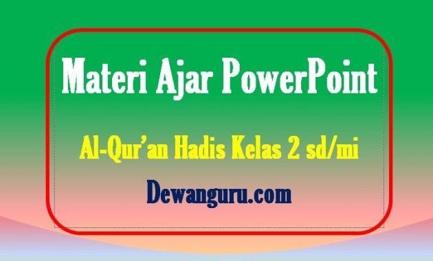 bahan ajar al-qur'an hadis powerpoint kelas 2