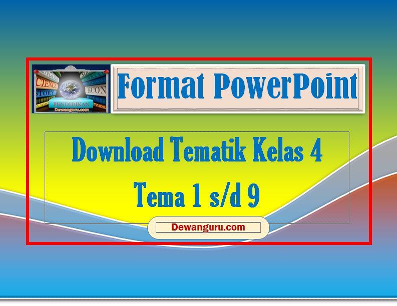 Download Powerpoint Tematik Kelas 4 Tema 1 9 Dewanguru Com
