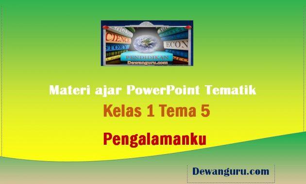 materi ajar powerpoint tematik kelas 1 tema 5