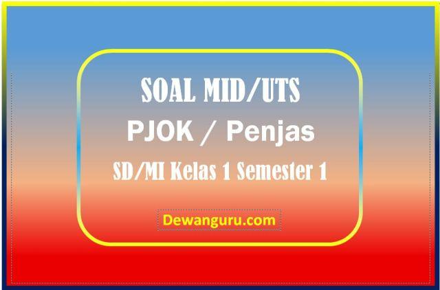 Contoh Soal UTS PJOK Kelas 1 SD-MI Semester 1