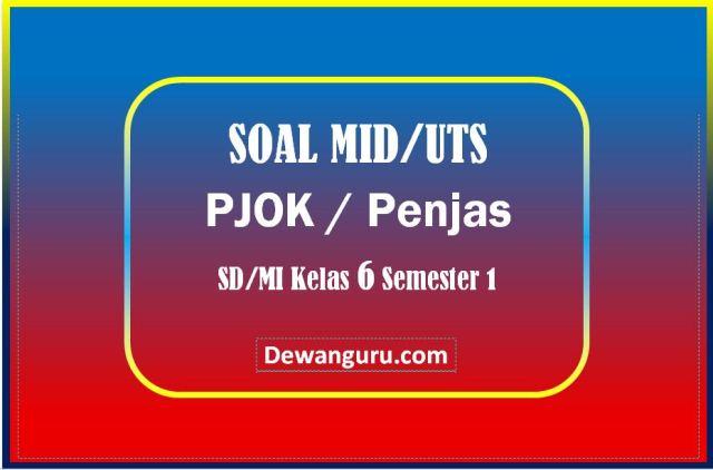 Soal PTS PJOK SD-MI Kelas 6 Semester 1