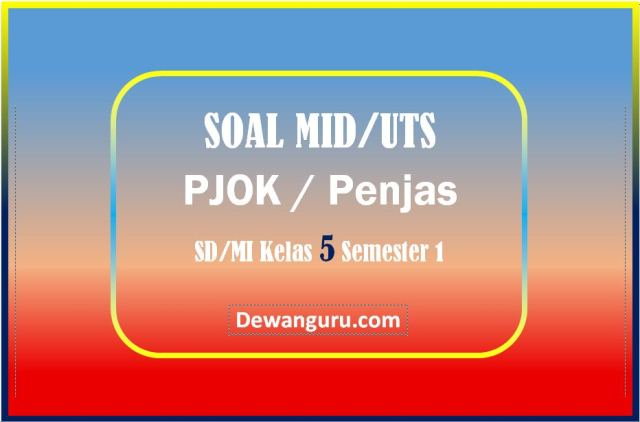 Soal UTS PJOK SD-MI Kelas 5 Semester 1