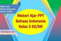 materi ppt bahasa indonesia kelas 3 SD-MI