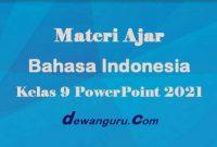 materi ajar bahasa indonesia kelas 9 powerpoint 2021