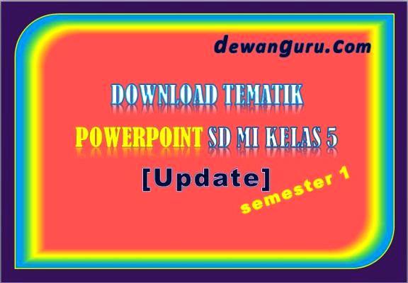 download tematik powerpoint kelas 5 [terbaru]