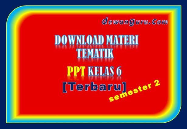 download tematik powerpoint kelas 6 [terbaru]