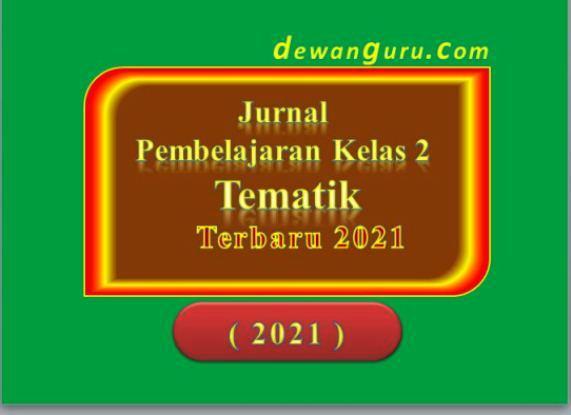 jurnal pembelajaran kelas 2 tematik terbaru 2021