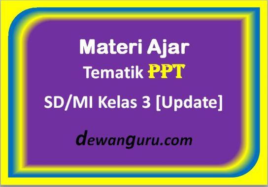 materi ajar tematik ppt sd-mi kelas 3 [update]