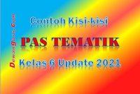 contoh kisi kisi pas tematik kelas 6 update 2021