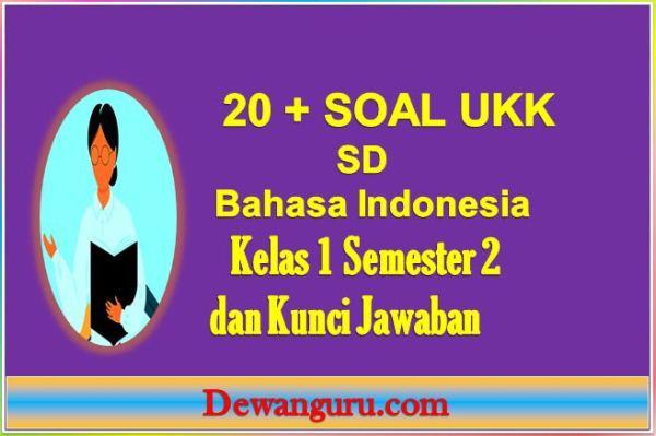 20 + soal ukk sd bahasa indonesia kelas 1 semester 2