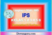 (Lengkap) + Soal PAS IPS Kelas 1 2 3 4 5 6 Semester 2 terbaru