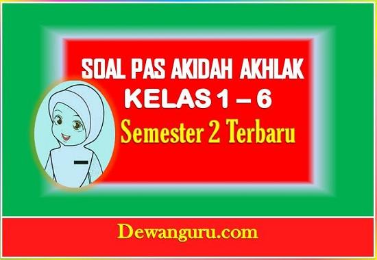 soal PAS Akidah Akhlak kelas 1-6 semester 2 terbaru