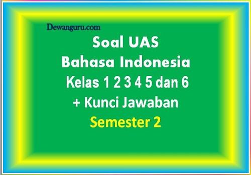 Soal UAS Bahasa Indonesia Semester 2