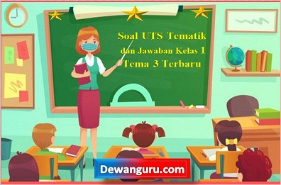 Soal UTS Tematik dan Jawaban Kelas 1 Tema 3 update